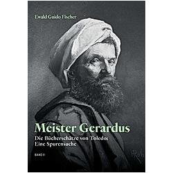 Meister Gerardus Band II. Ewald Guido Fischer  - Buch
