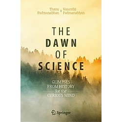 The Dawn of Science. Vasanthi Padmanabhan  Thanu Padmanabhan  - Buch