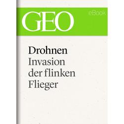 Drohnen: Invasion der flinken Flieger (GEO eBook Single): eBook von