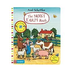 Axel Scheffler The Noisy Farm Book. Axel Scheffler  - Buch