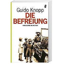 Die Befreiung. Guido Knopp  - Buch