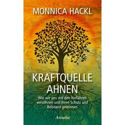 Kraftquelle Ahnen: Buch von Monnica Hackl