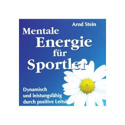 CD Mentale Enegie für Sportler von Dr. Arnd Stein
