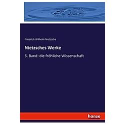 Nietzsches Werke. Friedrich Nietzsche  - Buch