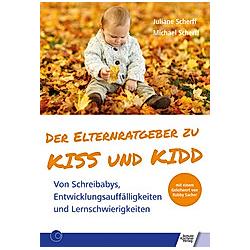 Der Elternratgeber zu KISS und KIDD. Michael Scherff  Juliane Scherff  - Buch
