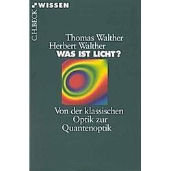 Was ist Licht?. Thomas Walther  Herbert Walther  - Buch
