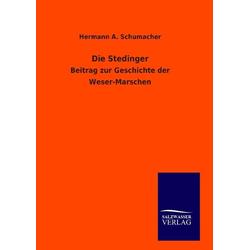 Die Stedinger als Buch von Hermann A. Schumacher