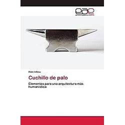 Cuchillo de palo. Iñaki Albisu  - Buch