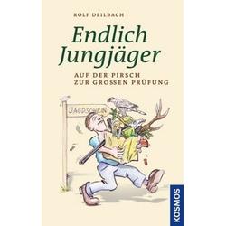 Endlich Jungjäger: Buch von Rolf Deilbach