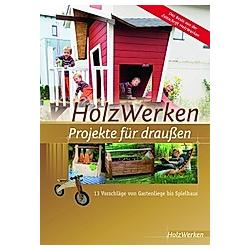 HolzWerken - Projekte für draußen - Buch