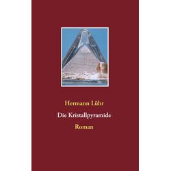 Die Kristallpyramide: eBook von Hermann Lühr