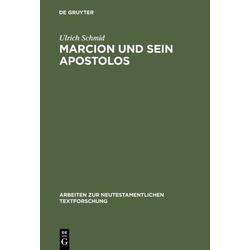 Marcion und sein Apostolos als Buch von Ulrich Schmid
