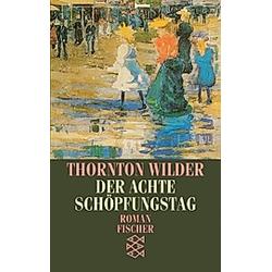 Der achte Schöpfungstag. Thornton Wilder  - Buch