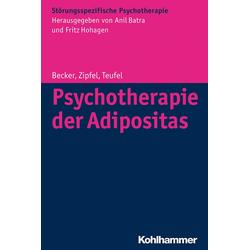 Psychotherapie der Adipositas: eBook von Martin Teufel/ Stephan Zipfel/ Sandra Becker