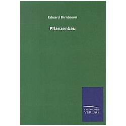 Pflanzenbau. Eduard Birnbaum  - Buch