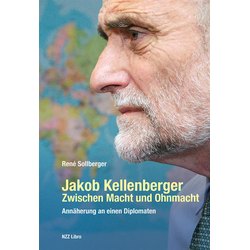 Jakob Kellenberger. Zwischen Macht und Ohnmacht als Buch von Sollberger René/ René Sollberger