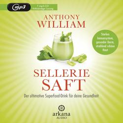 Selleriesaft als Hörbuch CD von Anthony William