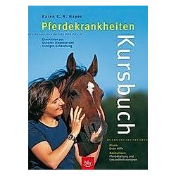 Kursbuch Pferdekrankheiten. Karen E. N. Hayes  - Buch
