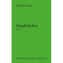 Maiglöckchen: Buch von Pre ̧ihov Voranc