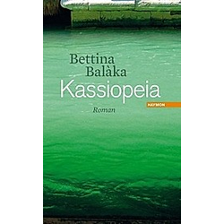 Kassiopeia. Bettina Balàka  - Buch