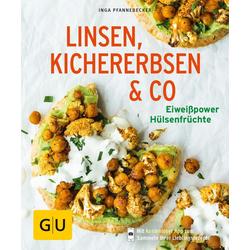 Linsen Kichererbsen & Co. als Buch von Inga Pfannebecker