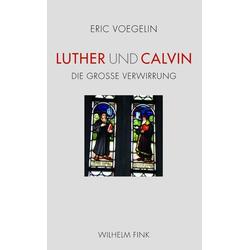 Luther und Calvin: Buch von Eric Voegelin
