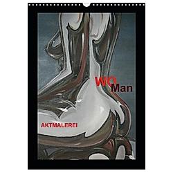 WoMan Aktmalerei (Wandkalender 2021 DIN A3 hoch) - Kalender