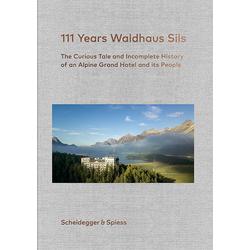 111 Years Waldhaus Sils als Buch von Urs Kienberger