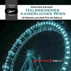 Halbseidenes Kaiserliches Wien als Hörbuch CD von Günter Günter Zäuner/ Günther Zäuner