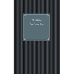 Der Grosse Kurt als Buch von Alex Gfeller