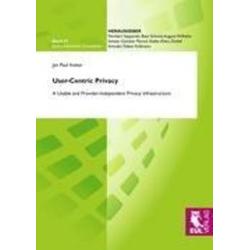 User-Centric Privacy als Buch von Jan P Kolter