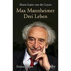Drei Leben. Marie-Luise von der Leyen  Max Mannheimer  - Buch