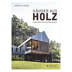Häuser aus Holz. Johannes Kottjé  - Buch
