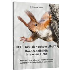 HSP - bin ich hochsensibel? Hochsensibilität im neuen Licht als Buch von Dr. Michelle Haintz