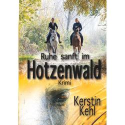 Ruhe sanft im Hotzenwald als Buch von Kerstin Kehl/ Kehl Kerstin
