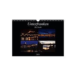 Unterfranken bei Nacht (Wandkalender 2021 DIN A4 quer)