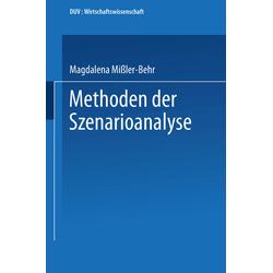 Methoden der Szenarioanalyse als Buch von Magdalena Mißler-Behr