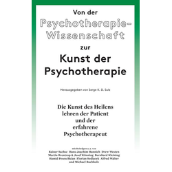 Von der Psychotherapie-Wissenschaft zur Kunst der Psychotherapie: Buch von