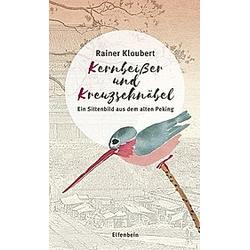 Kernbeißer und Kreuzschnäbel. Rainer Kloubert  - Buch