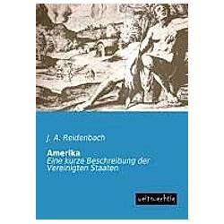 Amerika. J. A. Reidenbach  - Buch