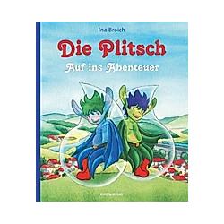 Die Plitsch. Ina Broich  - Buch