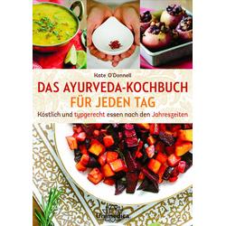 DAS AYURVEDA-KOCHBUCH FÜR JEDEN TAG als Buch von Kate O'Donnell