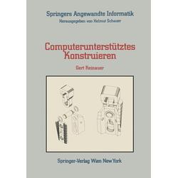 Computerunterstütztes Konstruieren als Buch von Gert Reinauer