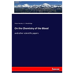 On the Chemistry of the Blood. L. C Wooldridge  Victor Horsley  - Buch