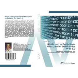 Blinde und sehbehinderte Menschen im Zeitalter des Web 2.0 als Buch von Angelika Öttl