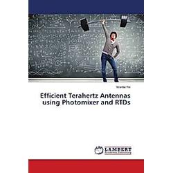 Efficient Terahertz Antennas using Photomixer and RTDs. Wenfei Yin  - Buch