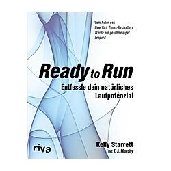 Ready to Run. T. J. Murphy  Kelly Starrett  - Buch