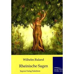 Rheinische Sagen als Buch von Wilhelm Ruland