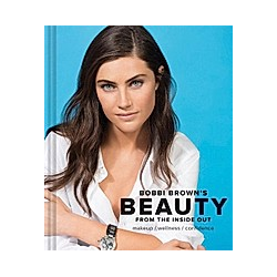 Bobbi Brown's Beauty from the Inside Out. Bobbi Brown  - Buch