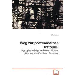 Weg zur postmodernen Dystopie? als Buch von Lilla Kocsis